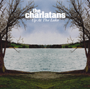 Up At The Lake/The Charlatans