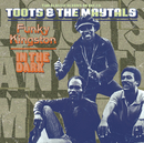 Funky Kingston / In The Dark/The Maytals