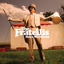 Here We Stand (Japanese Version)/The Fratellis