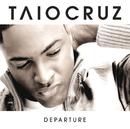 ディパーチャー/Taio Cruz