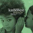 Heard 'Em Say (Int'l 2 trk)/Kanye West