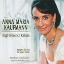Anna Maria Kaufmann singt Emmerich Kálmán/Anna Maria Kaufmann