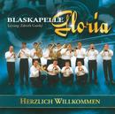 Herzlich Willkommen/Blaskapelle Gloria