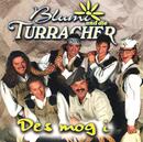 Des mog i/Blumi und die Turracher