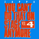 You Can't Do That On Stage Anymore, Vol. 4/Frank Zappa