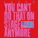 You Can't Do That On Stage Anymore, Vol. 5/Frank Zappa