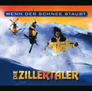 Wenn Der Schnee Staubt/Die Zillertaler