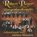 Lebensfreude Mit Schönen Melodien/Robert Payer und seine Original Burgenlandkapelle
