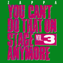You Can't Do That On Stage Anymore, Vol. 3/Frank Zappa