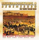 Die Grossen Militärkapellmeister/Heeresmusikkorps 4 Regensburg
