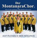 Auf Flügeln Des Gesangs/Montanara Chor