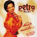 Küss mich .../Petra Frey