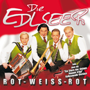 Rot-Weiss-Rot/Die Edlseer