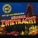 Let's Go Zum Oktoberfest/Münchner Zwietracht