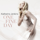 One Fine Day/Katherine Jenkins