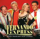 Unser Traum Darf Nicht Sterben/Fernando Express