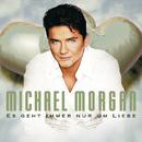Es Geht Immer Nur Um Liebe/Michael Morgan