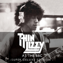 Live At The BBC (Super Deluxe Edition)/Thin Lizzy