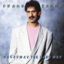 Broadway The Hard Way/Frank Zappa