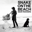 DEAR ROCKERS/SNAKE ON THE BEACH