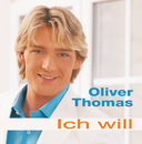 Ich will/Oliver Thomas