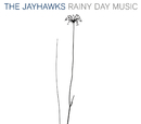Rainy Day Music/The Jayhawks