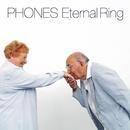Eternal Ring/PHONES