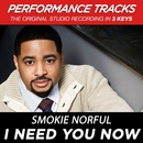 I Need You Now (Performance Tracks)/Smokie Norful