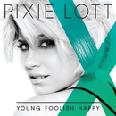 Young Foolish Happy/Pixie Lott