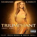 Triumphant (Get 'Em) (feat. Rick Ross, Meek Mill)/Mariah Carey