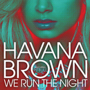ウィー・ラン・ザ・ナイト feat.ピットブル (feat. Pitbull)/Havana Brown