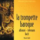 La Trompette Baroque: Albinoni-Telemann-Bach/Maurice André, Various Artists