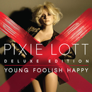 Young Foolish Happy (Deluxe Edition)/Pixie Lott