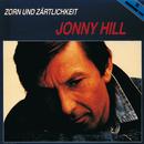 Zorn und Zärtlichkeit/Jonny Hill