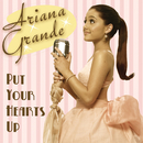 Put Your Hearts Up/Ariana Grande