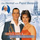 Die Heimat von Papst Benedikt/Kathrin Raab, Torsten Benkenstein