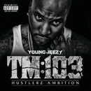 TM:103 Hustlerz Ambition (Deluxe)/Young Jeezy