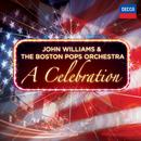 John Williams & The Boston Pops Orchestra - A Celebration/The Boston Pops Orchestra, John Williams