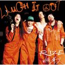 LAUGH IT OUT/RIZE