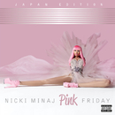 Pink Friday (Japan Version)/Nicki Minaj