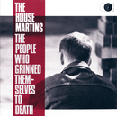 The People Who Grinned Themselves To Death/The Housemartins
