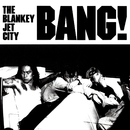 BANG!/BLANKEY JET CITY