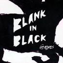 BLANK IN BLACK/6EYES