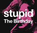 stupid/The Birthday