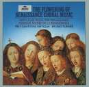 The Flowering of Renaissance Choral Music/Pro Cantione Antiqua, London, Bruno Turner