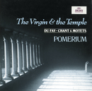 Dufay: The Virgin and the Temple/Pomerium, Alexander Blachly