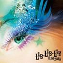 Lie-Lie-Lie/DJ OZMA