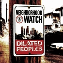 Neighborhood Watch/Dilated Peoples