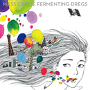 ゼロコンマ、色とりどりの世界/MASS OF THE FERMENTING DREGS