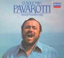 Luciano Pavarotti - O Sole Mio - Favourite Neapolitan Songs/Luciano Pavarotti, Orchestra del Teatro Comunale di Bologna, Anton Guadagno, The National Philharmonic Orchestra, Giancarlo Chiaramello